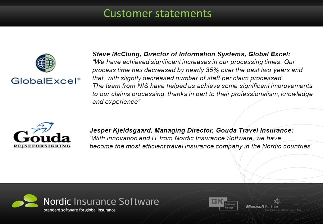 """Customer statements Steve McClung, Director of Information Systems, Global Excel: """"We have achieved significant increases in our processing times. Our"""