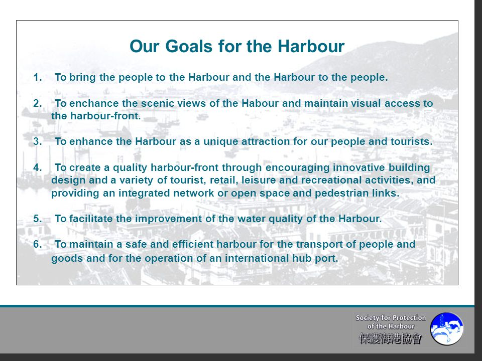 Our Goals for the Harbour 1.To bring the people to the Harbour and the Harbour to the people.