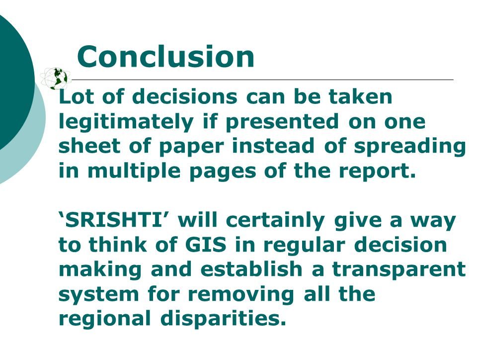 Conclusion Lot of decisions can be taken legitimately if presented on one sheet of paper instead of spreading in multiple pages of the report.