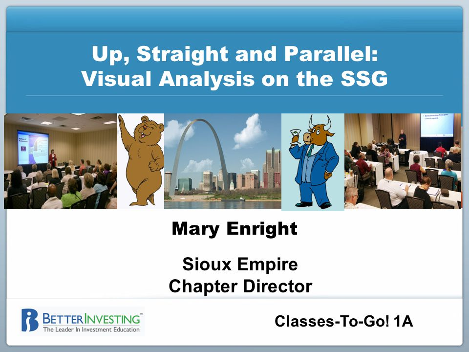 Classes-To-Go! 1A Up, Straight and Parallel: Visual Analysis on the SSG Mary Enright Sioux Empire Chapter Director