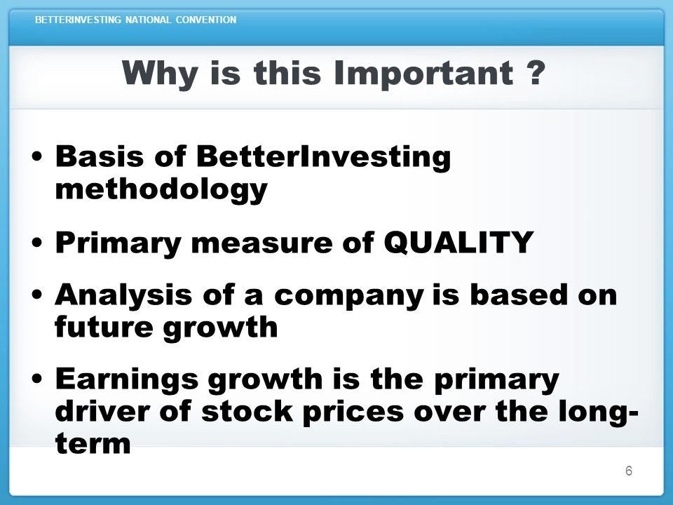 BETTERINVESTING NATIONAL CONVENTION Why is this Important .