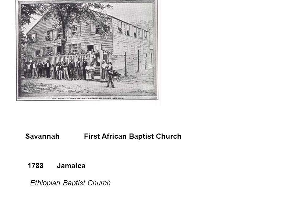 SavannahFirst African Baptist Church 1783Jamaica Ethiopian Baptist Church