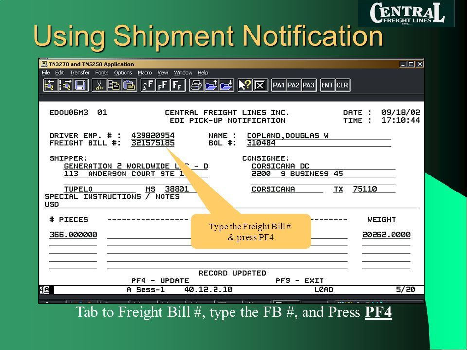 Using Shipment Notification Tab to Freight Bill #, type the FB #, and Press PF4 Type the Freight Bill # & press PF4