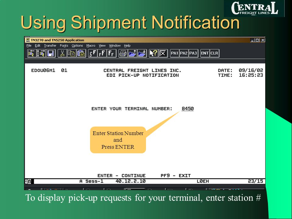 Using Shipment Notification To view pick-up request, type X in select column & press ENTER Type an X to select a Shipment & Press ENTER