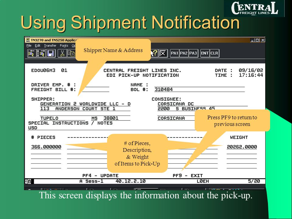 Using Shipment Notification This screen displays the information about the pick-up.