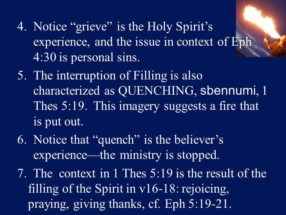 4.Notice grieve is the Holy Spirit's experience, and the issue in context of Eph 4:30 is personal sins.