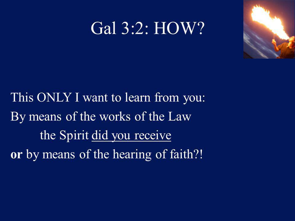 Gal 3:2: HOW.