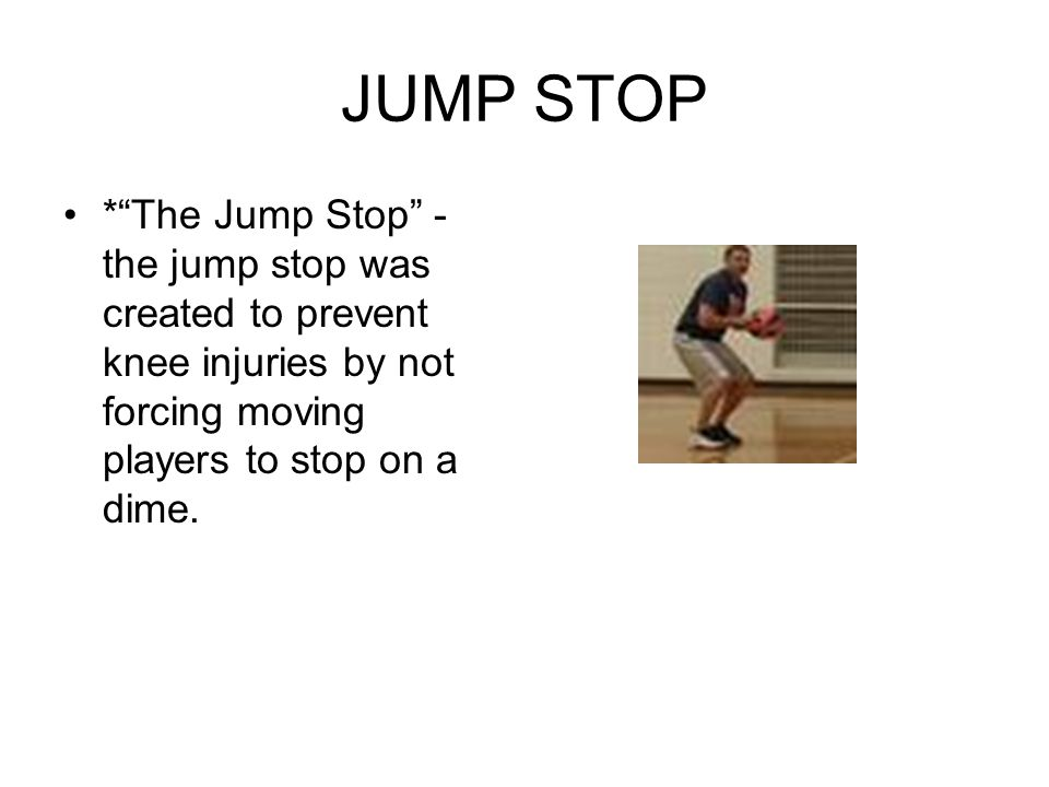 "JUMP STOP *""The Jump Stop"" - the jump stop was created to prevent knee injuries by not forcing moving players to stop on a dime."