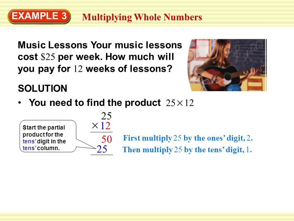 Music Lessons Your music lessons cost $25 per week.