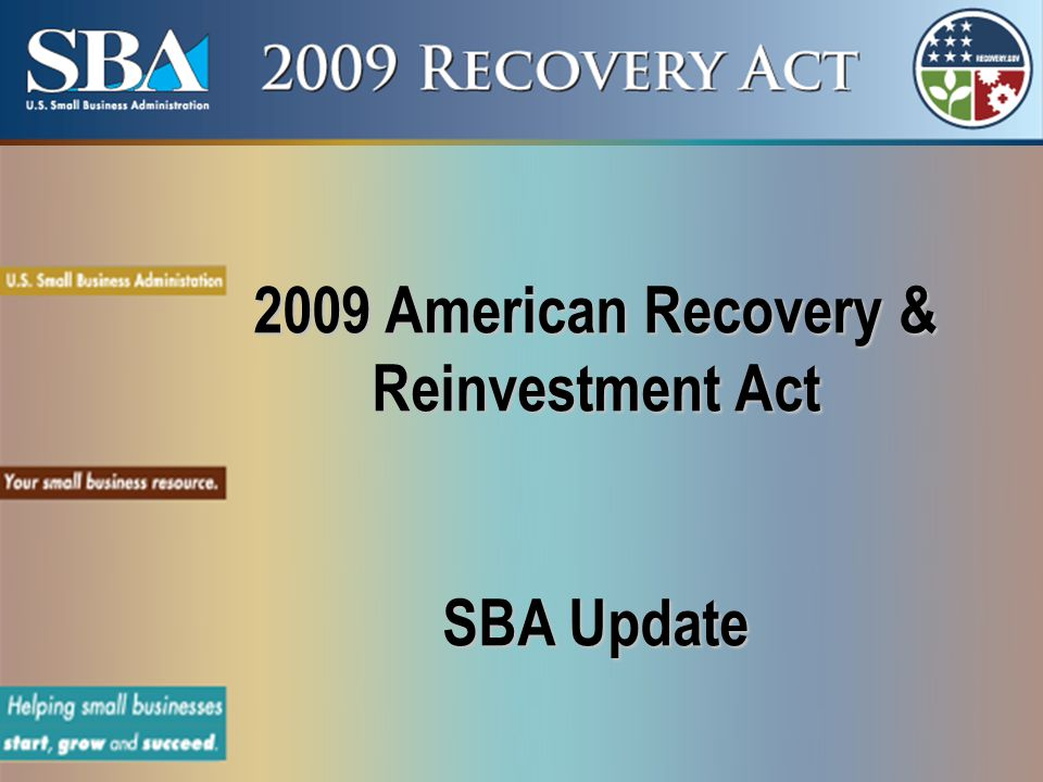 2009 American Recovery & Reinvestment Act SBA Update
