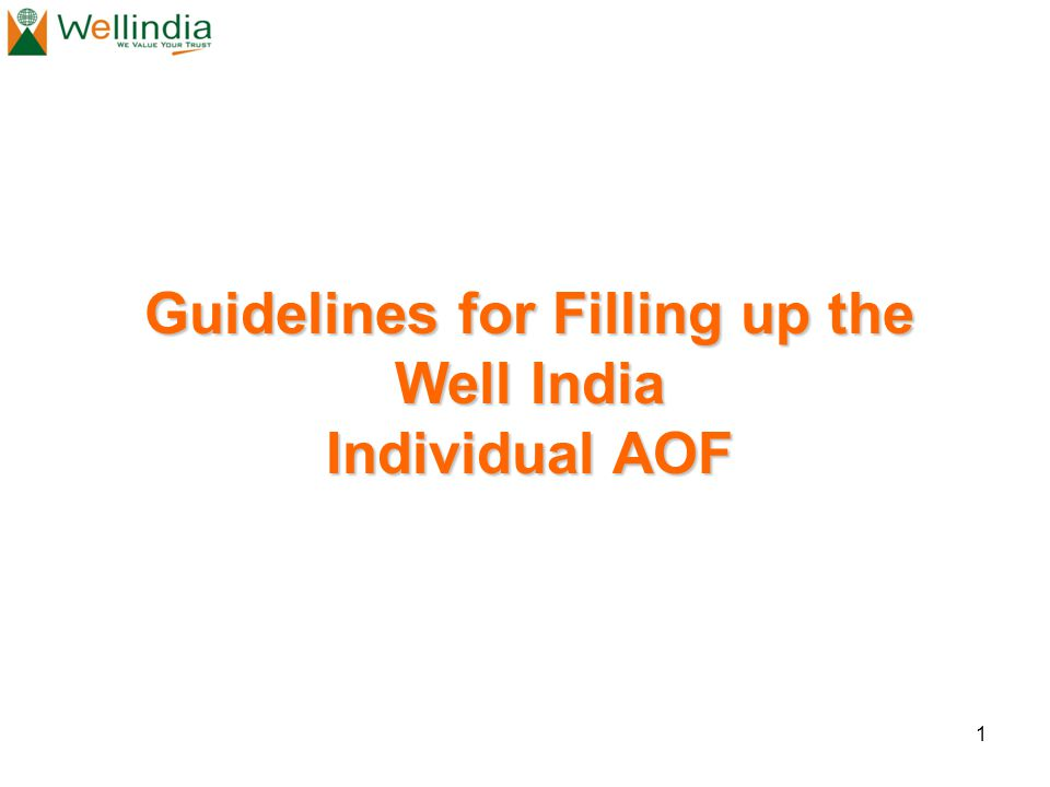 1 Guidelines for Filling up the Well India Individual AOF