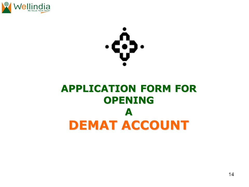 14 APPLICATION FORM FOR OPENINGA DEMAT ACCOUNT