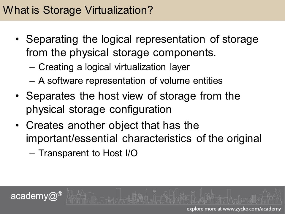 academy@ ® What is Storage Virtualization.