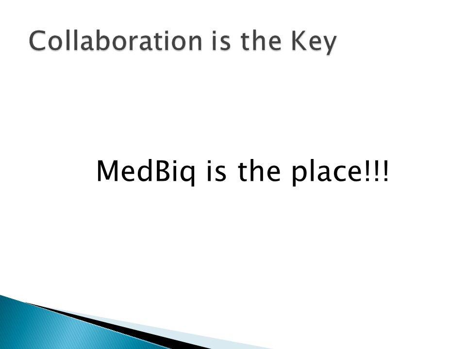MedBiq is the place!!!