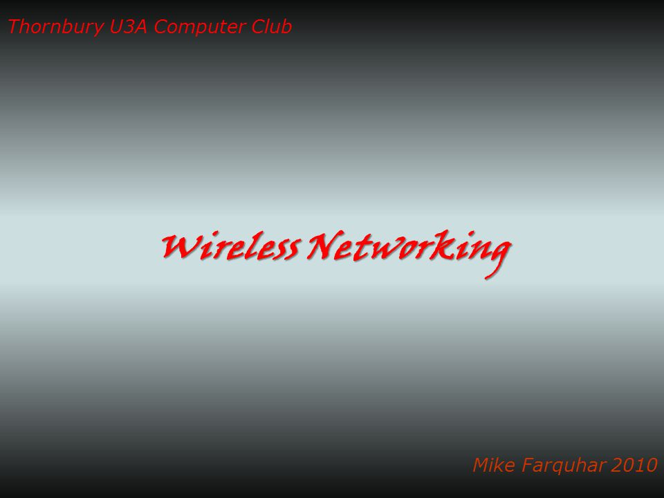 'Wireless networking' means… Security update Wireless Networking Questions