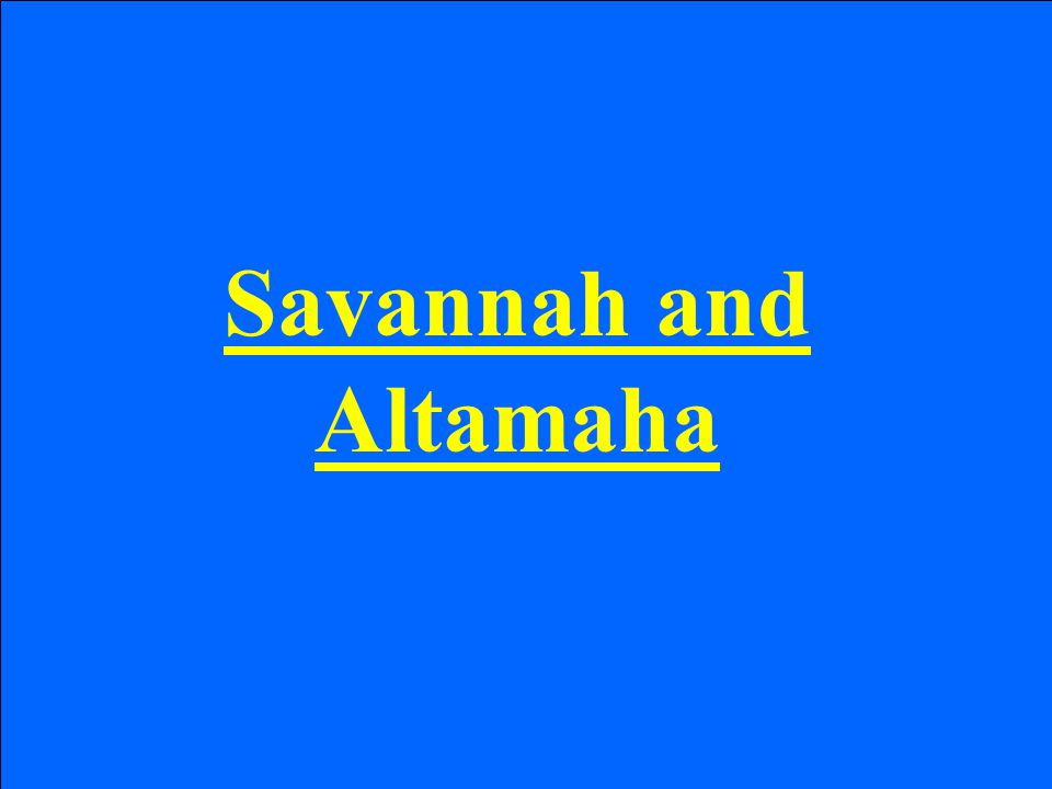 Savannah and Altamaha
