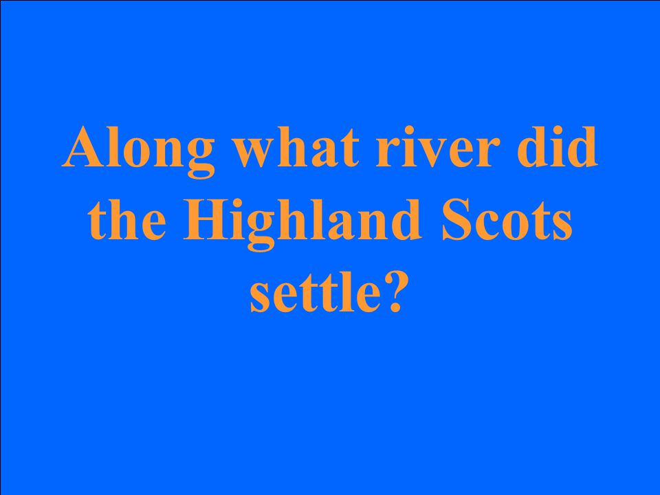Along what river did the Highland Scots settle?