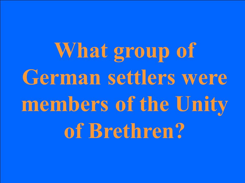 What group of German settlers were members of the Unity of Brethren