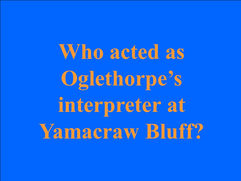 Who acted as Oglethorpe's interpreter at Yamacraw Bluff?