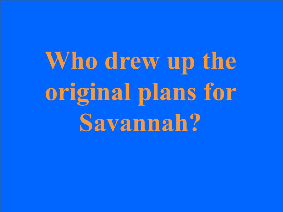 Who drew up the original plans for Savannah?