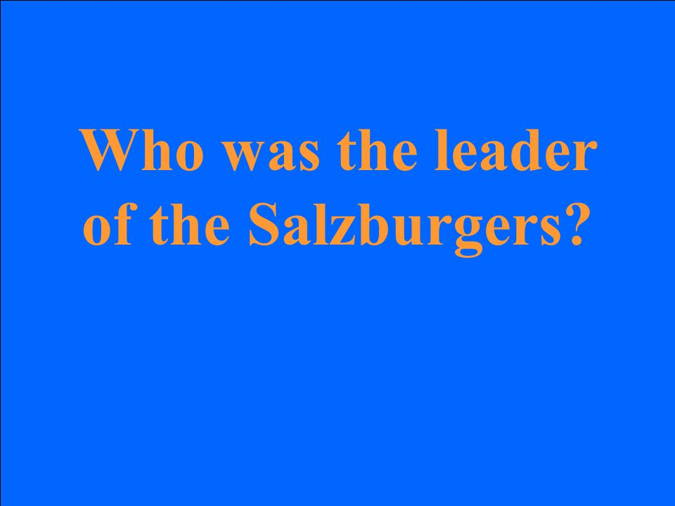 Who was the leader of the Salzburgers