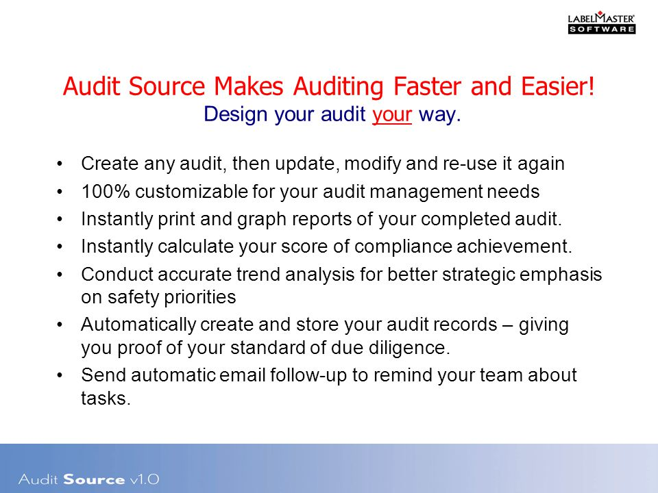Audit Source Makes Auditing Faster and Easier. Design your audit your way.