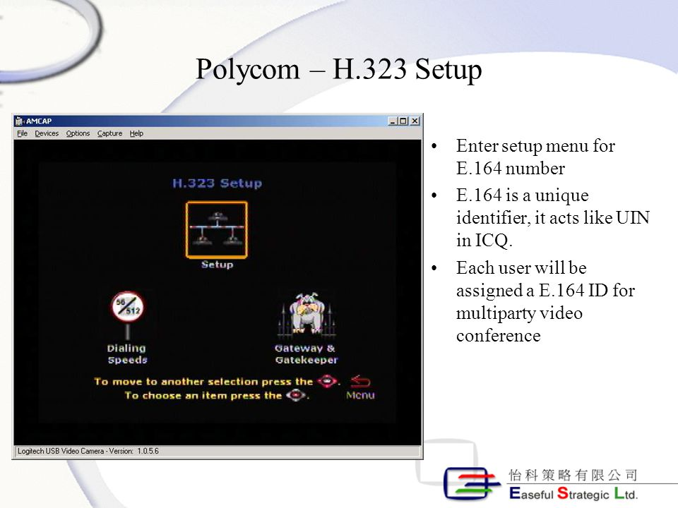 Polycom – H.323 Setup Enter setup menu for E.164 number E.164 is a unique identifier, it acts like UIN in ICQ.