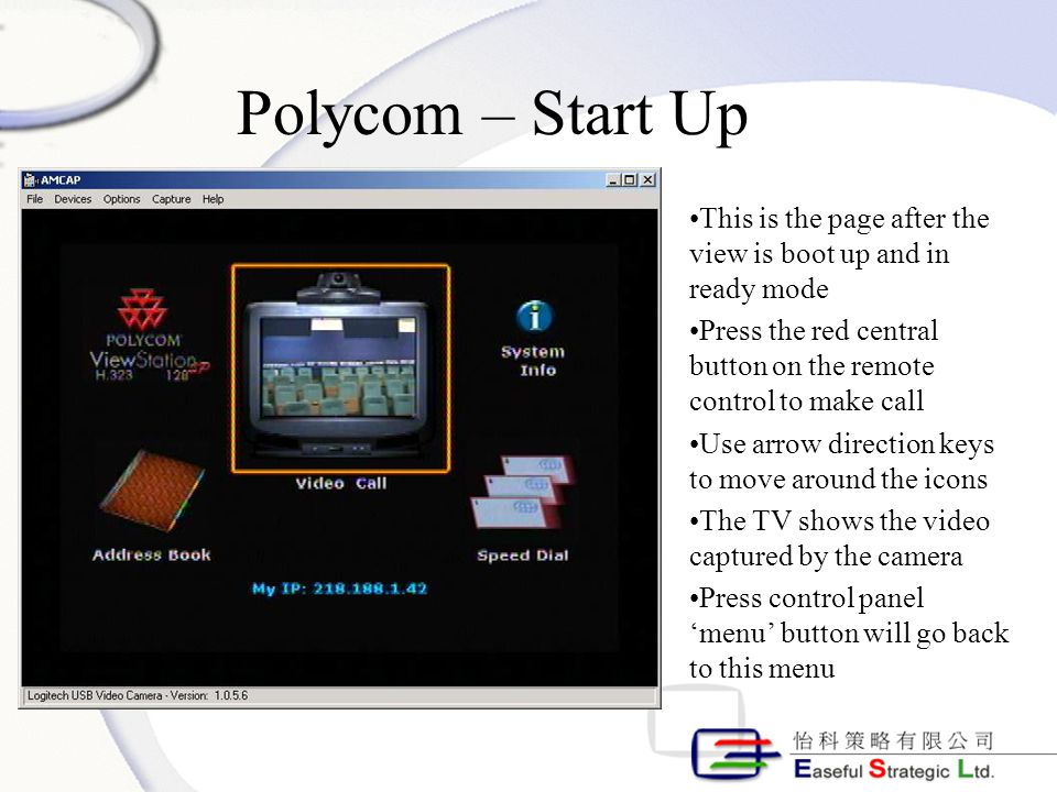 Polycom – Main Menu Press the red right arrow button to move to icon 'system info' Press the red center button to select and go into System Info