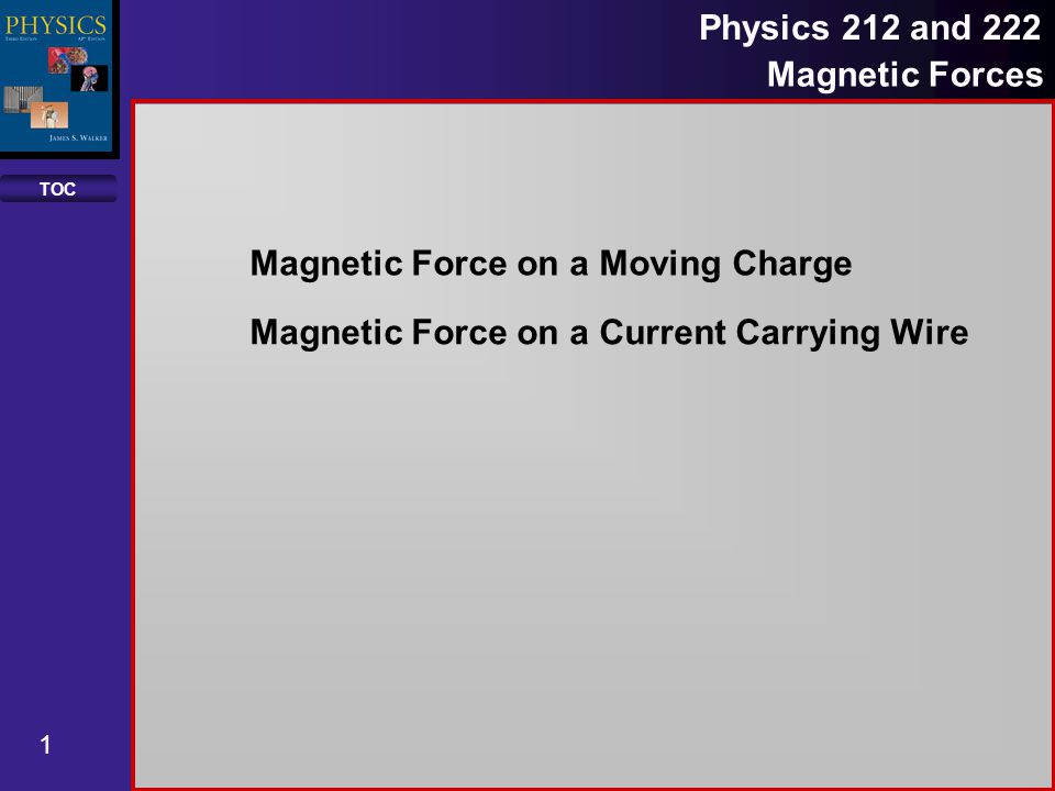 TOC 12 Physics 212 and 222 Magnetic Forces An wire segment with a current of 20 A and a length of 2 cm is placed inside a magnetic field of 15 T.