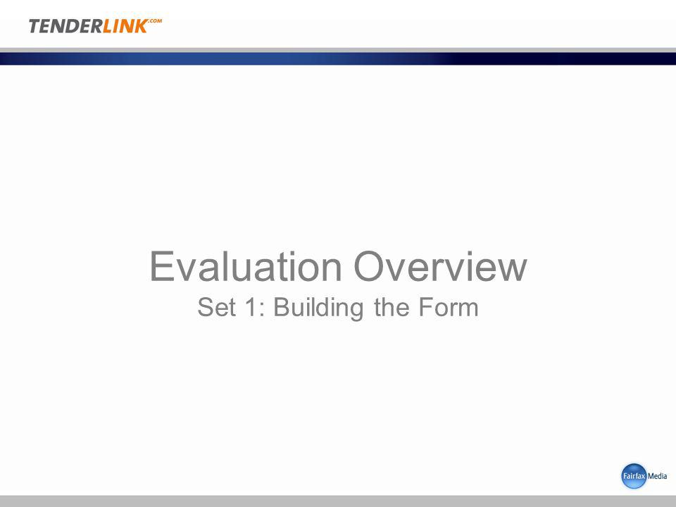 Evaluation Overview Set 1: Building the Form