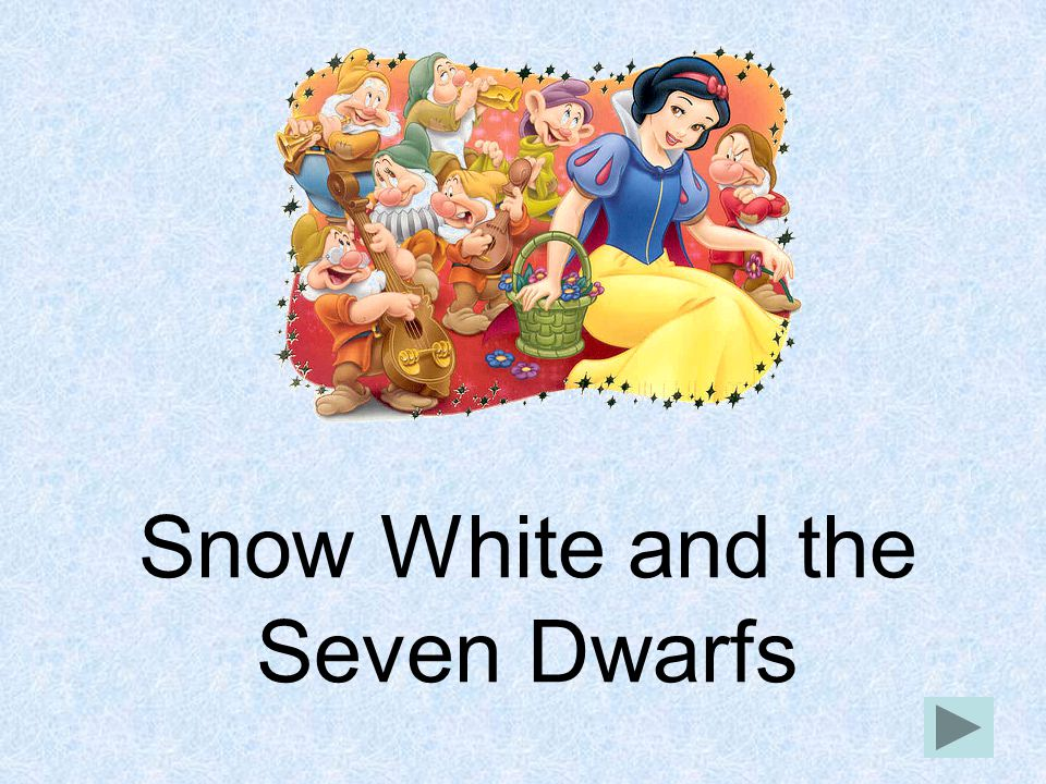 When Snow White woke up the next morning, she saw seven faces staring at her.