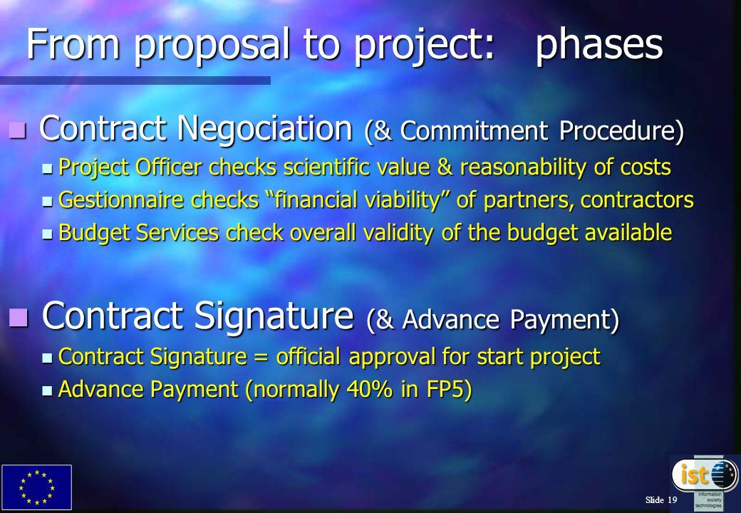 Slide 18 Intellectual property rights (IPR) EU Funding 50% or less: IPR belongs to the contractors IPR belongs to the contractors EU Funding between 5