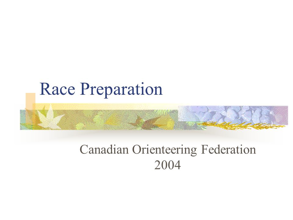 Race Preparation Canadian Orienteering Federation 2004