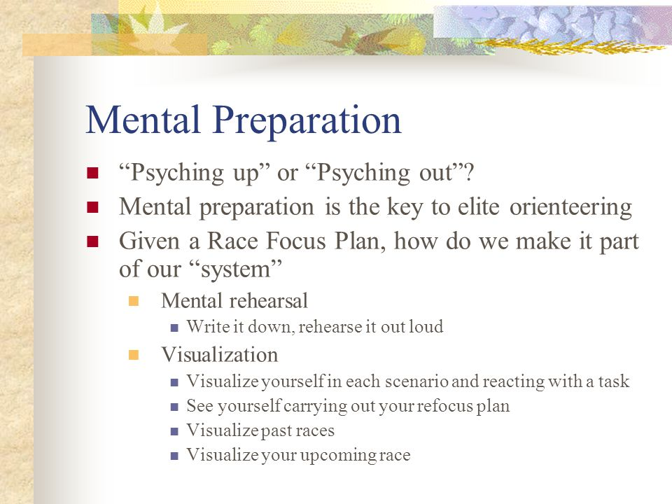 Mental Preparation Psyching up or Psyching out .