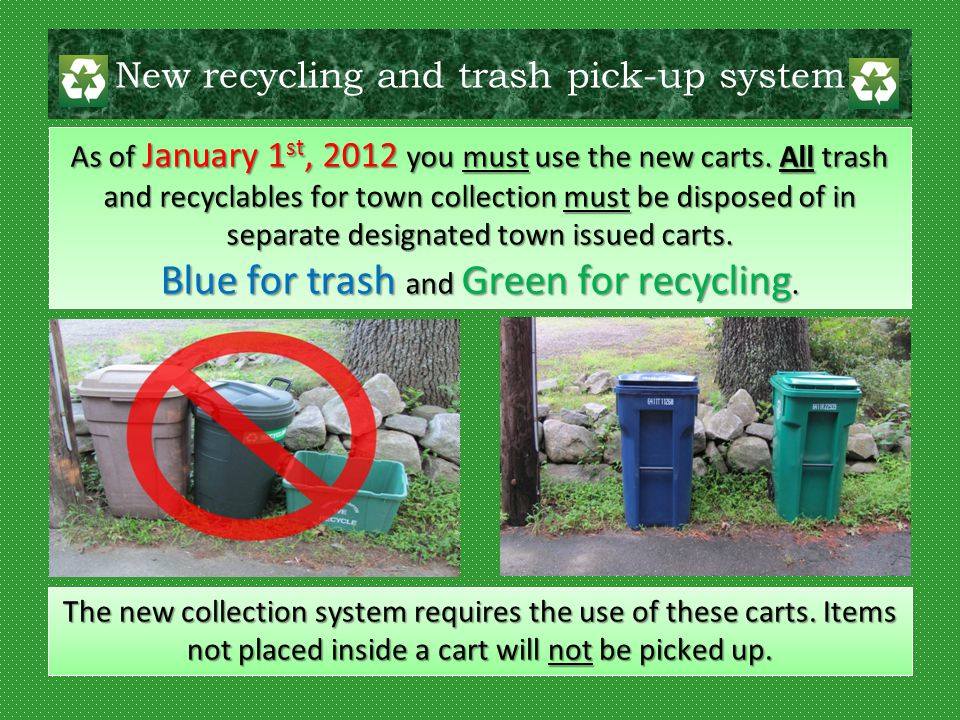 New recycling and trash pick-up system You are reminded that collection schedules have not changed You are reminded that collection schedules have not changed.