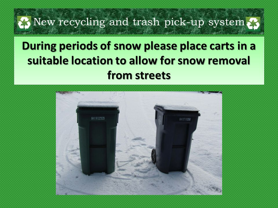 New recycling and trash pick-up system Remember.