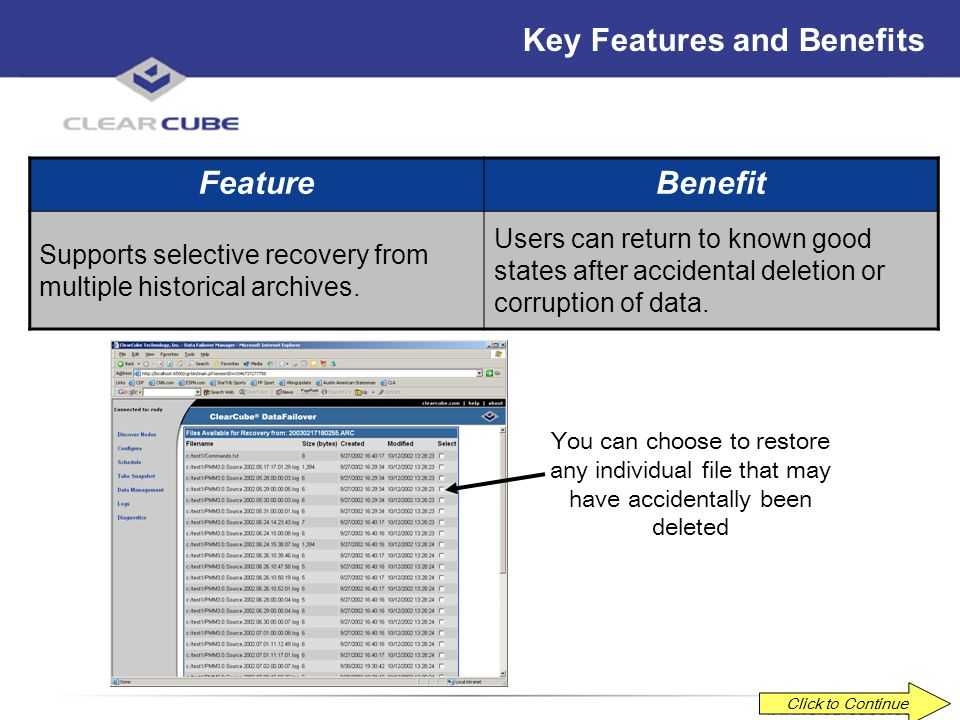 ClearCube Confidential Key Features and Benefits FeatureBenefit Uses scheduling, file compression and differencing technology. Maximum performance wit