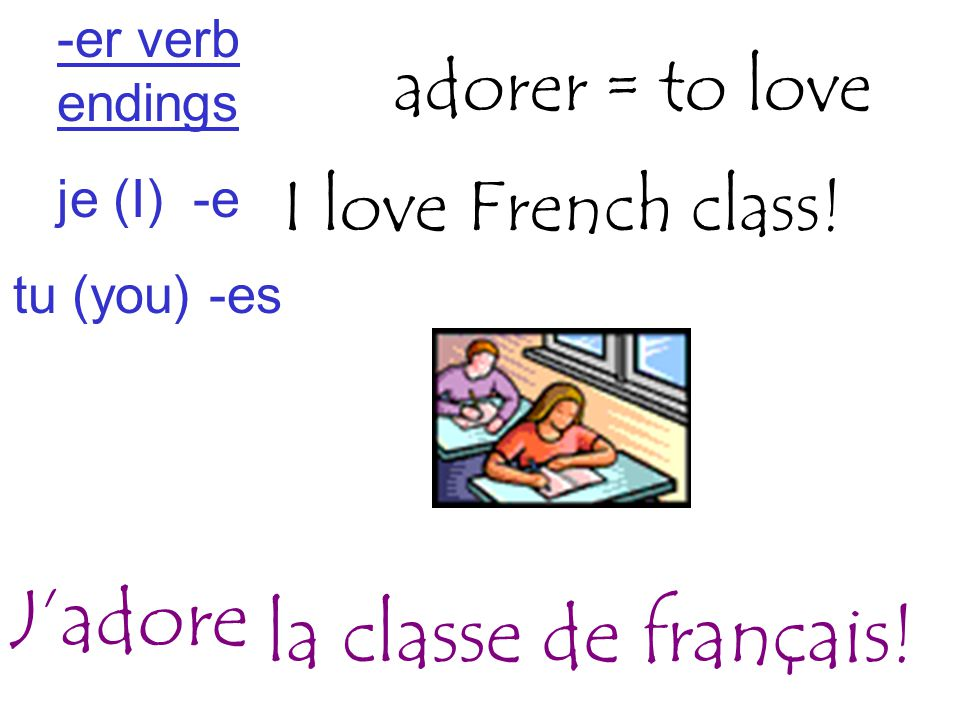 I love French class.