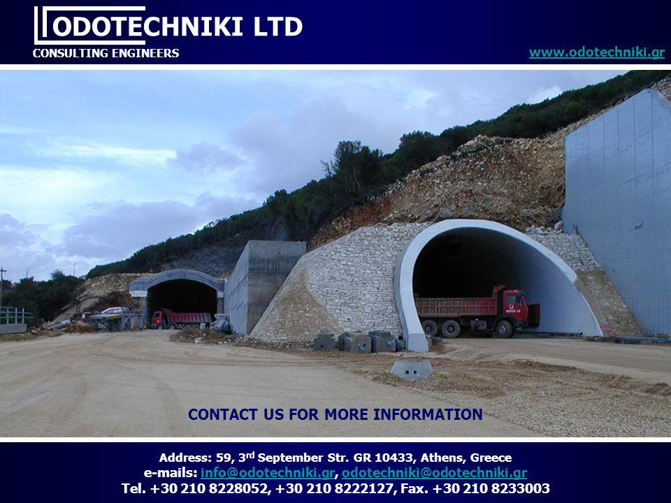CONTACT US FOR MORE INFORMATION ODOTECHNIKI LTD CONSULTING ENGINEERS www.odotechniki.gr Address: 59, 3 rd September Str.