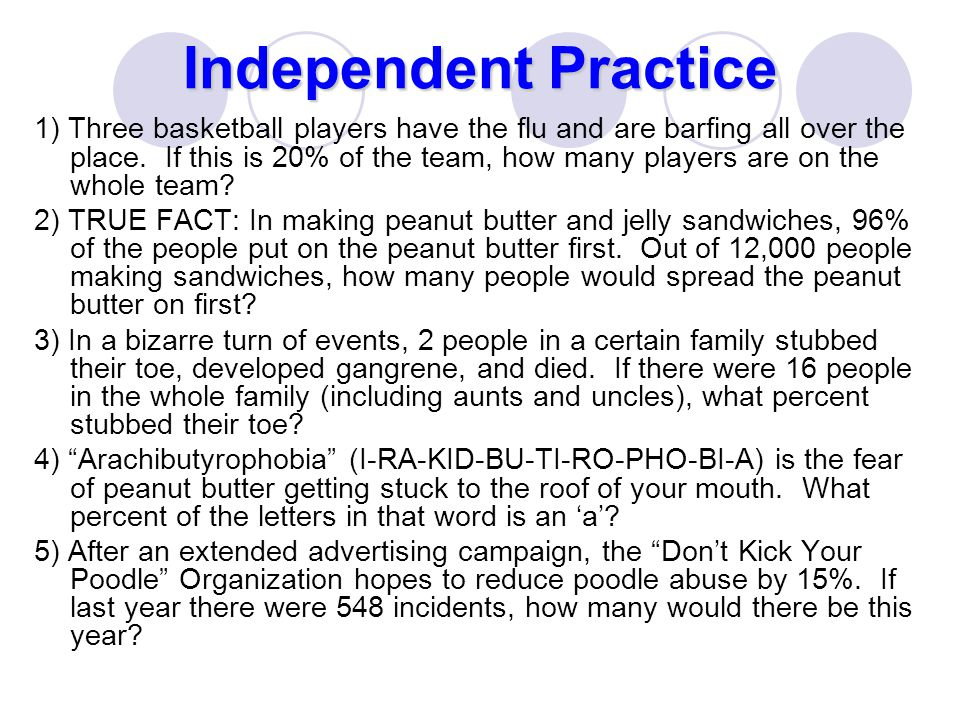 Independent Practice 1) Three basketball players have the flu and are barfing all over the place.