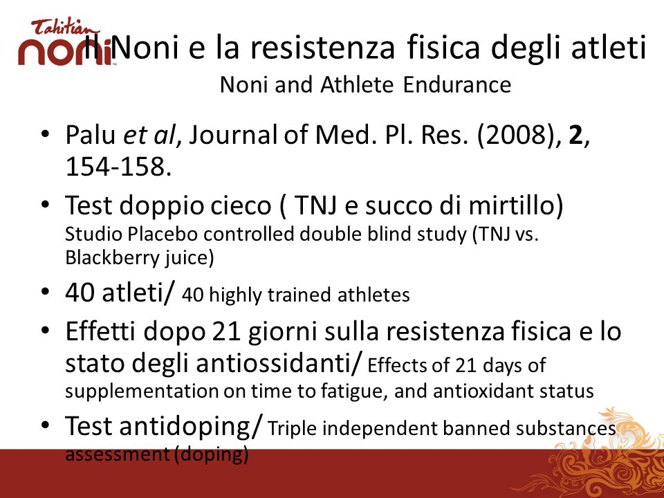 Il Noni e la resistenza fisica degli atleti Noni and Athlete Endurance Palu et al, Journal of Med.