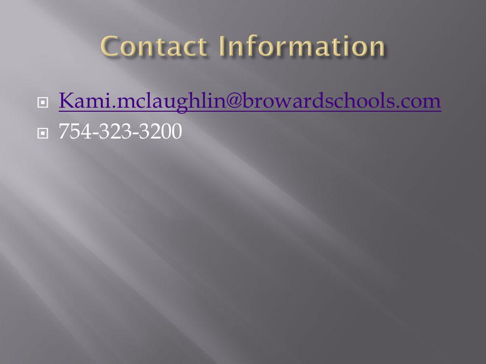  Kami.mclaughlin@browardschools.com Kami.mclaughlin@browardschools.com  754-323-3200