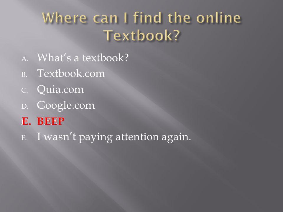 A.What's a textbook. B. Textbook.com C. Quia.com D.