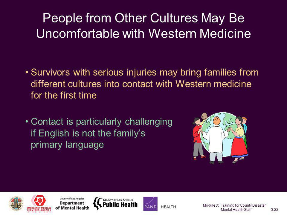 Module 3: Training for County Disaster Mental Health Staff3.22 People from Other Cultures May Be Uncomfortable with Western Medicine Survivors with se