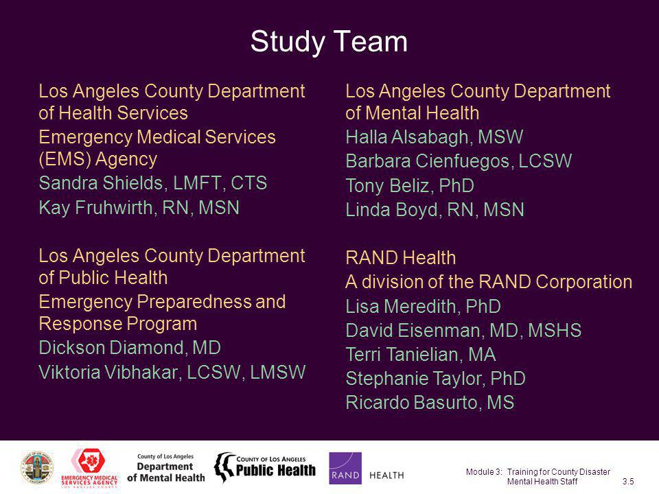 Module 3: Training for County Disaster Mental Health Staff3.5 Study Team Los Angeles County Department of Health Services Emergency Medical Services (