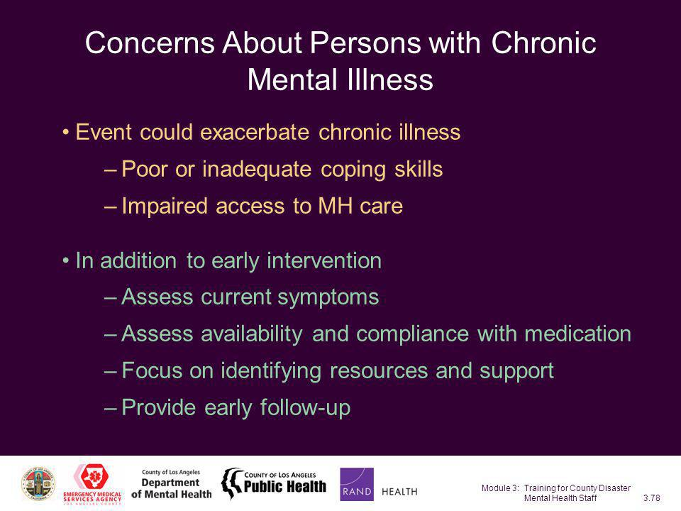 Module 3: Training for County Disaster Mental Health Staff3.78 Concerns About Persons with Chronic Mental Illness Event could exacerbate chronic illne