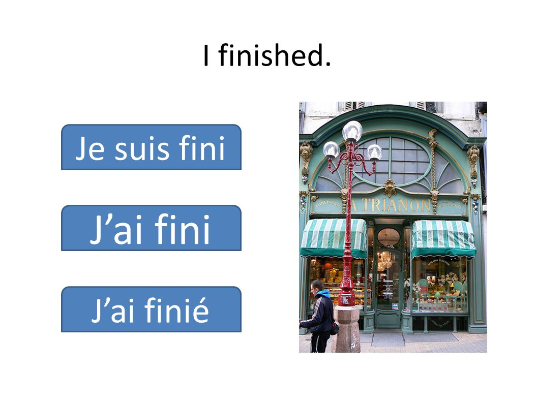 Let's see how you're doing. Try forming the Passé Composé on your own.