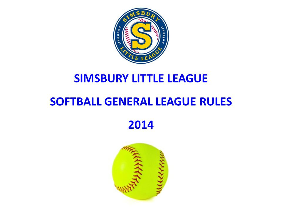 SIMSBURY LITTLE LEAGUE SOFTBALL GENERAL LEAGUE RULES 2014