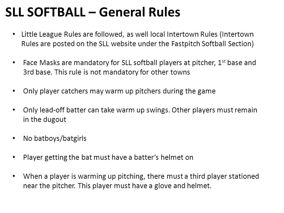Coaches in Dugout: Tball/A & AA: 1 Manager, 3 Coaches -AAA/Majors/Juniors: 1 Manager, 2 Coaches No earrings or other jewelry No plastic or metal headbands Cages must be attached to batting helmets Juniors, Majors & AAA, bats must now contain the mark BPF 1.20 or less The lights should only be used for games.