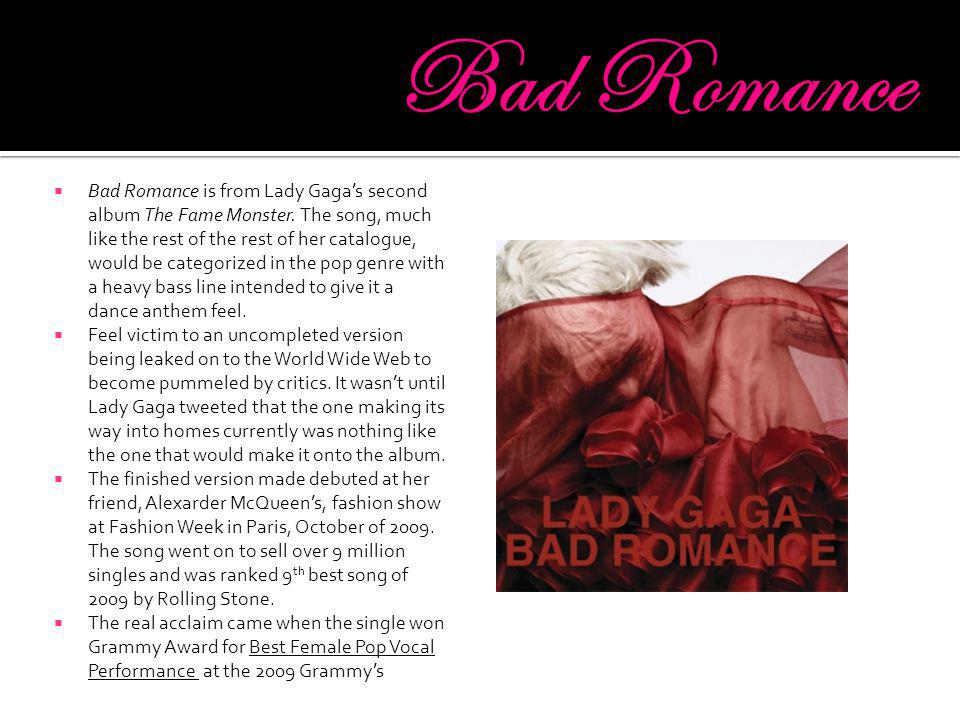  Bad Romance is from Lady Gaga's second album The Fame Monster.